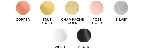Foil Color Selection | Copper, Gold, Rose Gold, Silver, Black and White